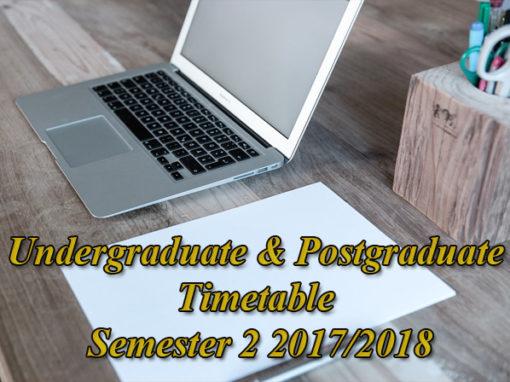 Undergraduate & Postgraduate Timetable Semester 2 2017/2018