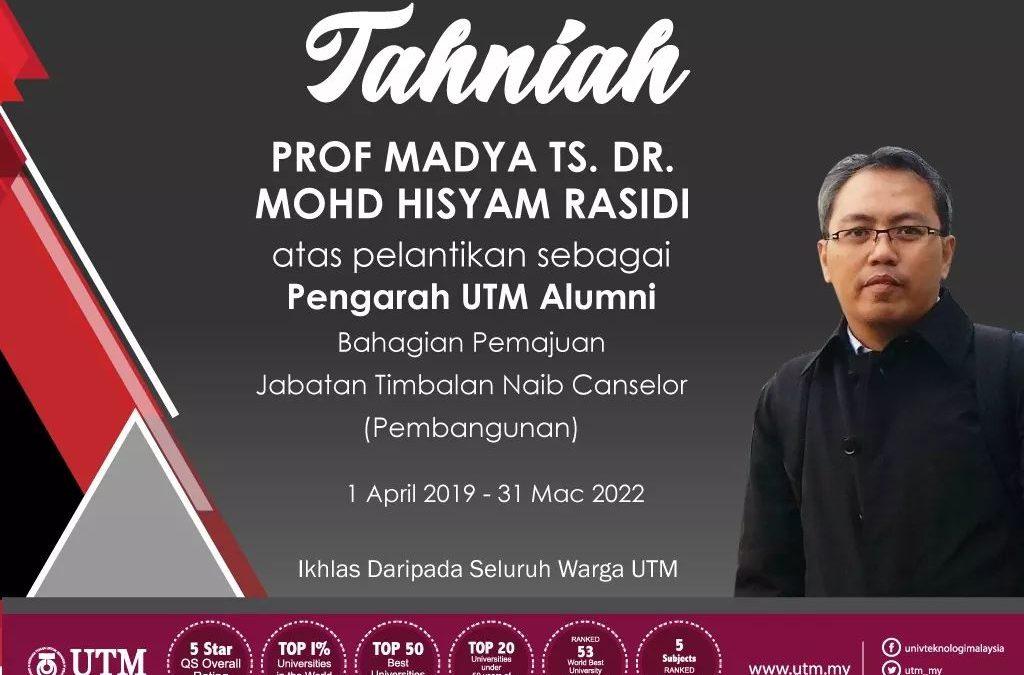 Tahniah Prof. Madya Ts. Dr. Mohd Hisyam Rashidi atas perlantikan sebagai Pengarah Alumni UTM