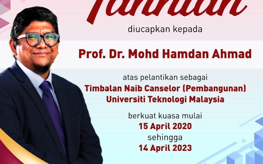 Tahniah Prof. Dr. Mohd. Hamdan Ahmad dilantik TNC(P), UTM yang baharu