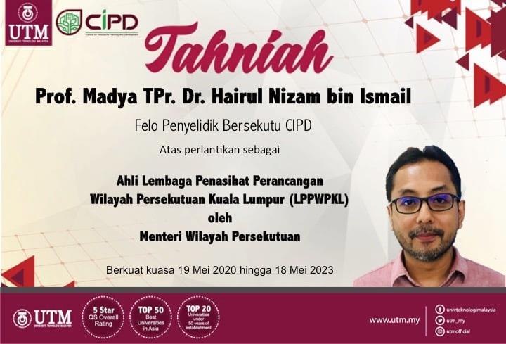Tahniah kepada Prof. Madya TPr. Dr. Hairul Nizam bin Ismail di atas perlantikan sebagai Ahli Lembaga Penasihat Perancangan Wilayah Persekutuan Kuala Lumpur (LPPWPKL)