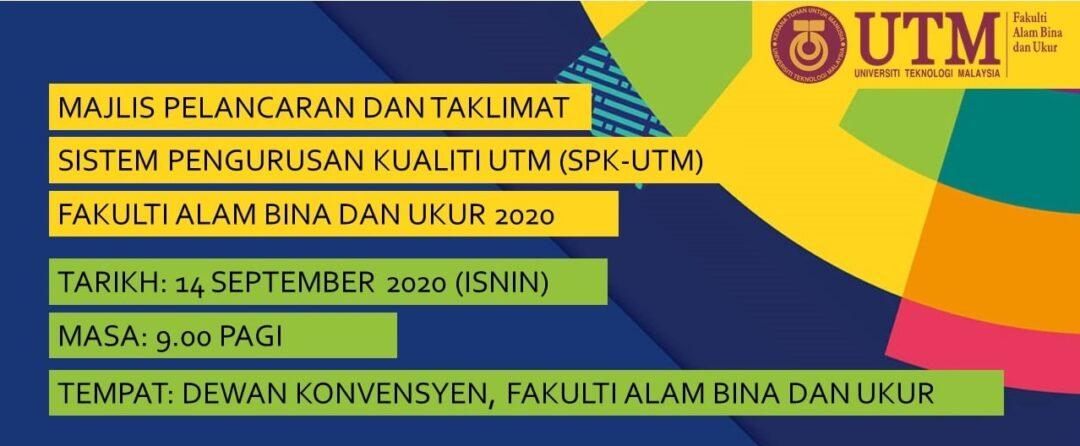 Majlis Pelancaran dan Taklimat Sistem Pengurusan Kualiti (SPK-UTM) FABU 2020
