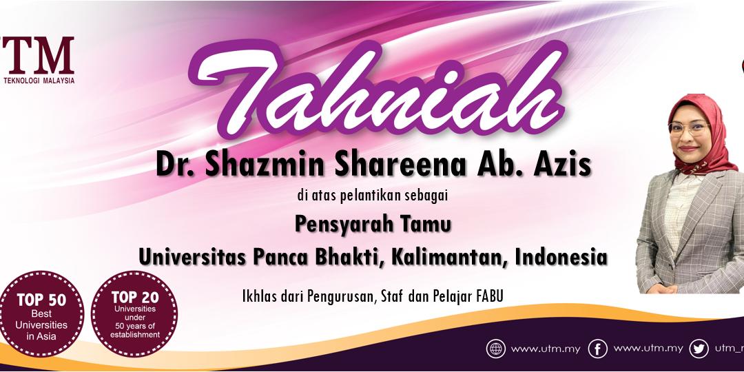 Tahniah kepada Dr. Shazmin Shareena Ab Azis di atas pelantikan sebagai Pensyarah Tamu
