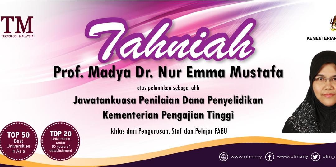 Tahniah Prof. Madya Dr. Nur Emma Mustafa di atas pelantikan oleh Kementerian Pengajian Tinggi Malaysia.