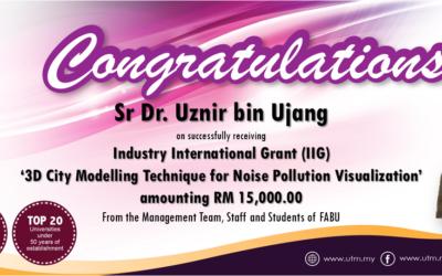 Tahniah kepada Sr Dr. Uznir Ujang di atas kejayaan menerima Geran Penyelidikan Industri Antarabangsa
