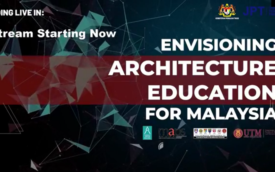 UTM Architecture Programme Successfully Hosted National Webinar on Envisioning Architecture Education For Malaysia