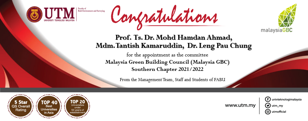 Congratulations to Prof. Ts. Dr. Mohd Hamdan Ahmad, Mdm Tantish Kamaruddin and Ts. Dr. Leng Pau Chung for their appointments by Malaysia GBC Southern Chapter 2021/2022