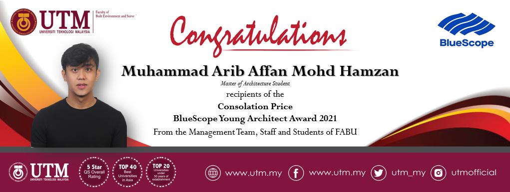 Tahniah kepada pelajar Sarjana Senibina FABU, Muhammad Arib Affan Mohd Hamzan di atas pencapaian dalam BlueScope Young Architect Award 2021