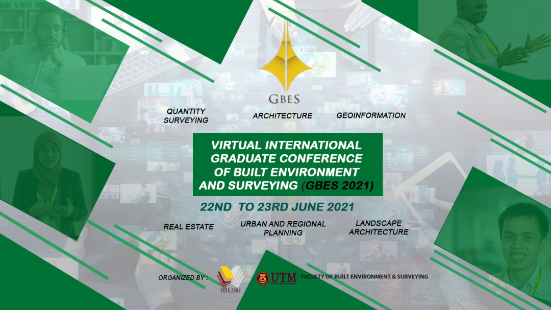 International Graduate Conference of Built Environment and Surveying (GBES 2021)