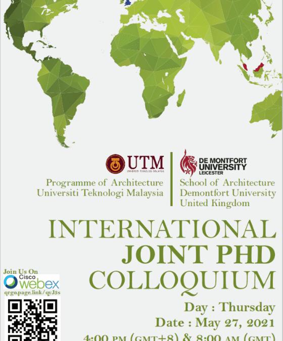 International Joint PhD Colloquium Between Architecture Schools from De Montfort University and Universiti Teknologi Malaysia