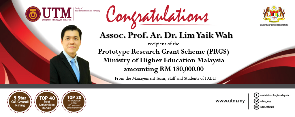 Heartiest congratulation to Associate Professor Ar. Dr. Lim Yaik Wah for successfully secure the Prototype Research Grant Scheme (PRGS) amounting RM 180,000.00