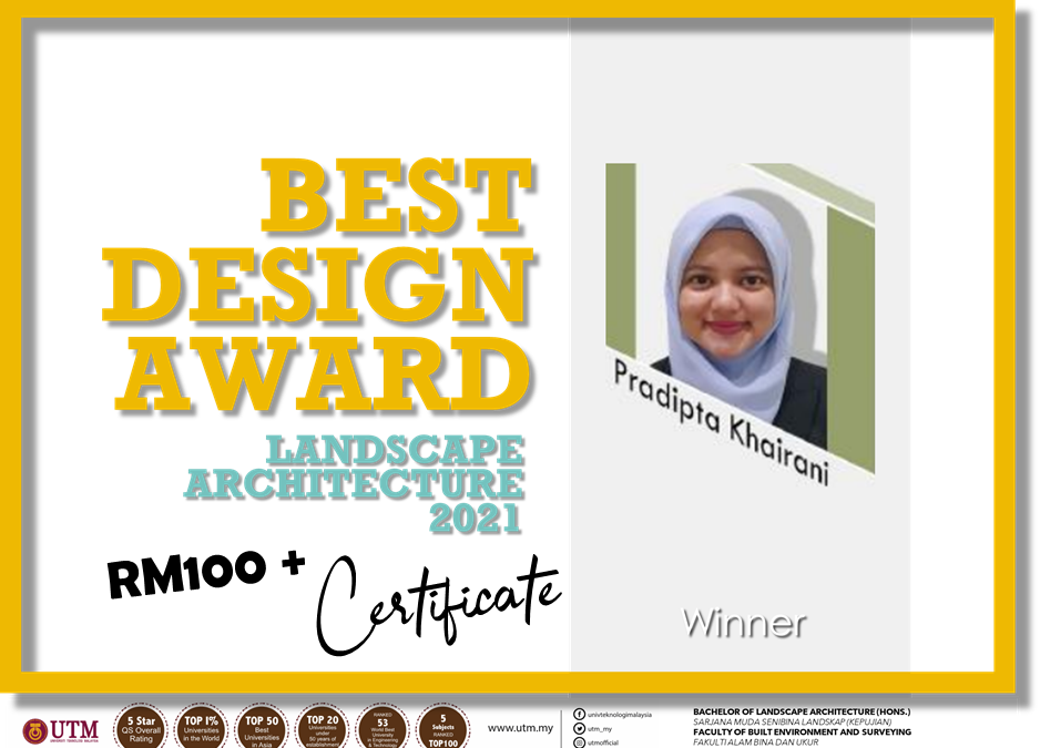 Warmest congratulations to all the recipient of Landscape Architecture Student Award 2021