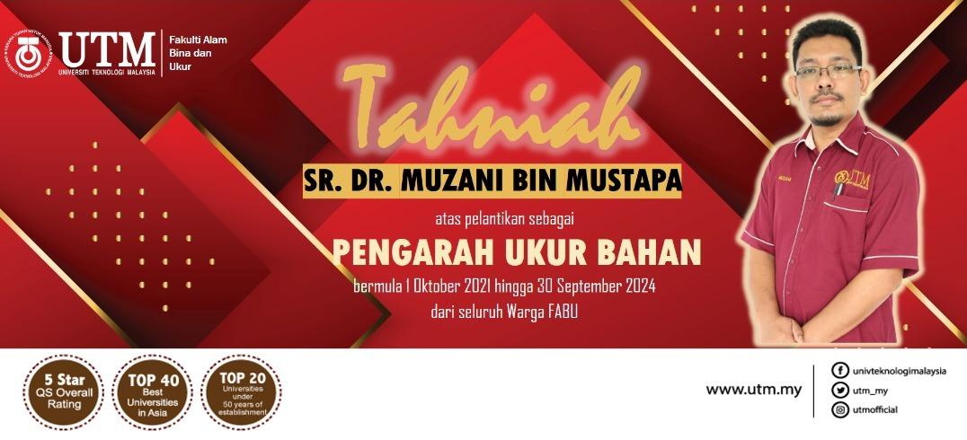 Tahniah diucapkan kepada Sr. Dr. Muzani bin Mustapa atas pelantikan sebagai Pengarah Ukur Bahan