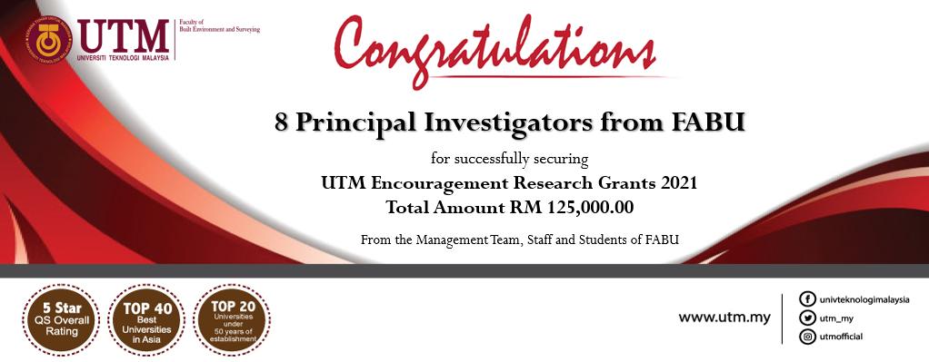 Tahniah diucapkan kepada lapan ( 8 ) orang Ketua Penyelidik FABU yang telah berjaya memperoleh Geran UTM Encouragement (UTMER) 2021 dengan jumlah keseluruhan RM 125,000.00
