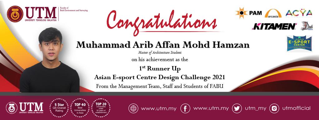 Tahniah kepada pelajar Sarjana Senibina FABU, Muhammad Arib Affan Mohd Hamzan di atas pencapaian sebagai pemenang tempat kedua dalam Asian E-sport Centre Design Challenge 2021
