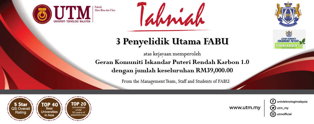 Tahniah diucapkan kepada tiga (3) orang Ketua Penyelidik FABU yang berjaya memperoleh Geran Komuniti Rendah Karbon Iskandar Puteri 2021 berjumlah RM 39,000.00
