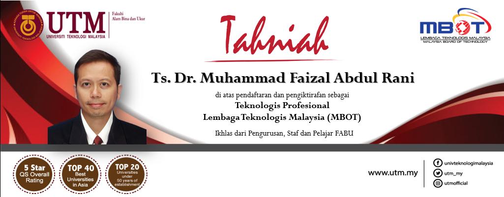 Tahniah kepada Ts. Dr. Muhammad Faizal Abdul Rani di atas pendaftaran dan pengiktirafan sebagai Teknologis Professional oleh Lembaga Teknologis Malaysia (MBOT)